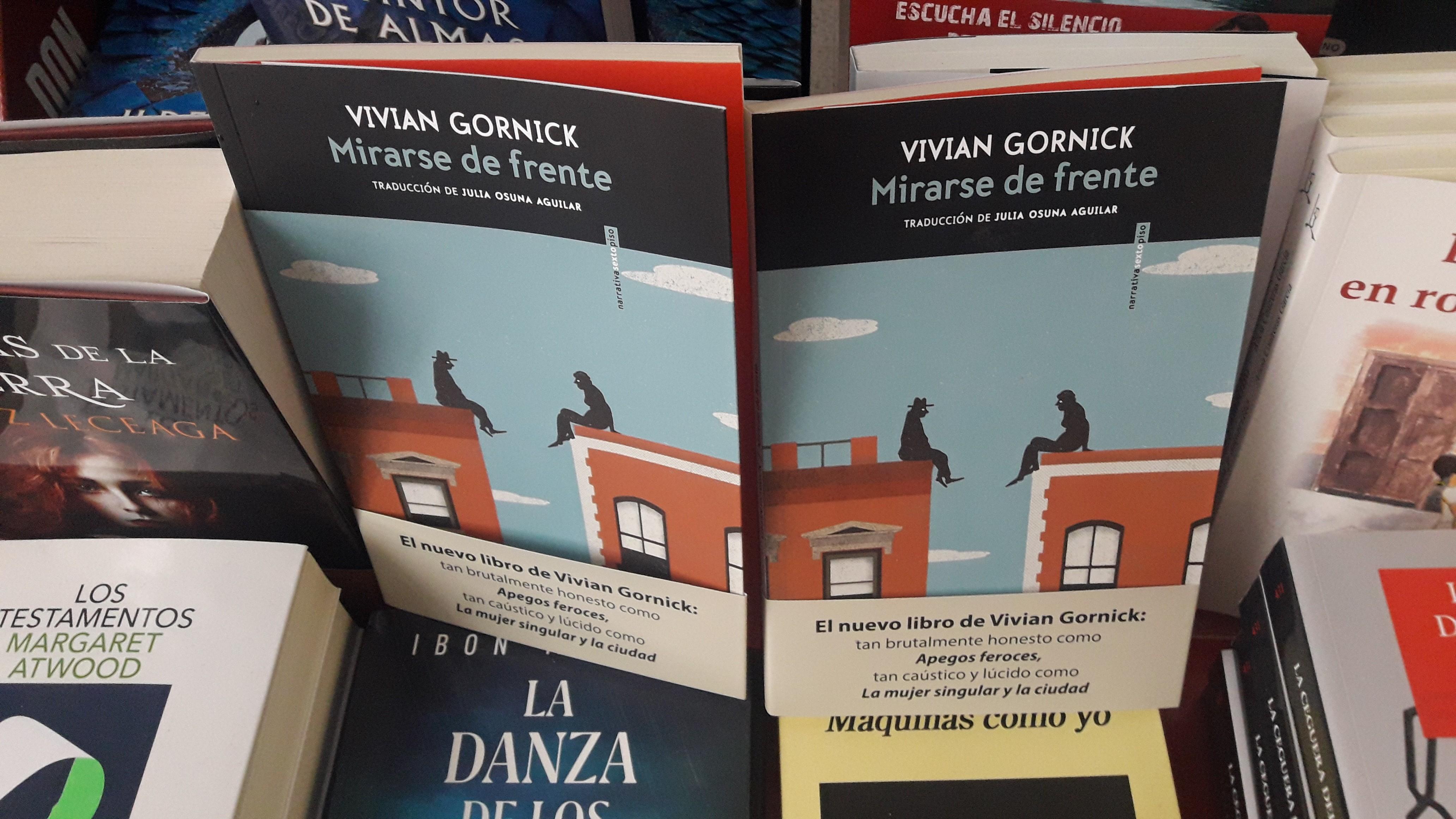 El libro de la semana recomendado por El Libro en Blanco y Culturamanía es  «Mirarse de frente» de Vivian Gornick – Culturamanía